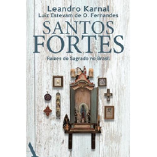 SANTOS FORTES - LEANDRO KARNAL E LUIZ ESTEVAM DE O FERNANDES