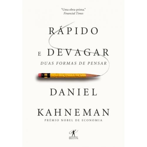 RAPIDO E DEVAGAR - DANIEL KAHNEMAN