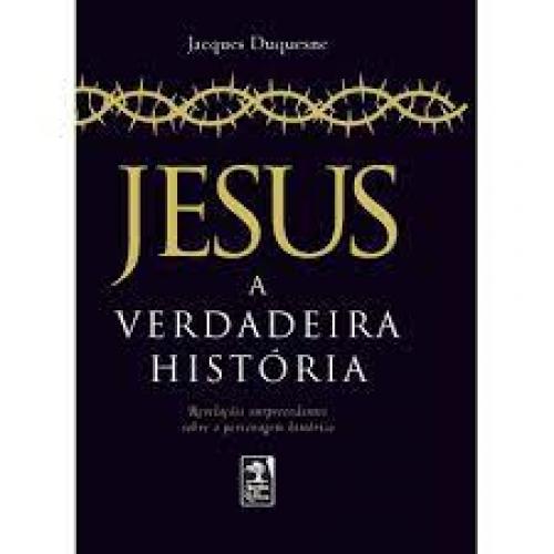 JESUS A VERDADEIRA HISTORIA