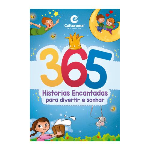 365 HISTORIAS ENCANTADAS PARA DIVERTIR E SONHAR