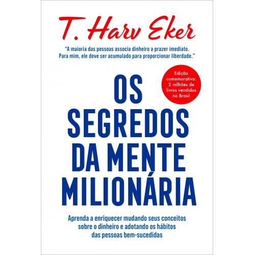 OS SEGREDOS DA MENTE MILIONARIA EDICAO COMEMORATIVA