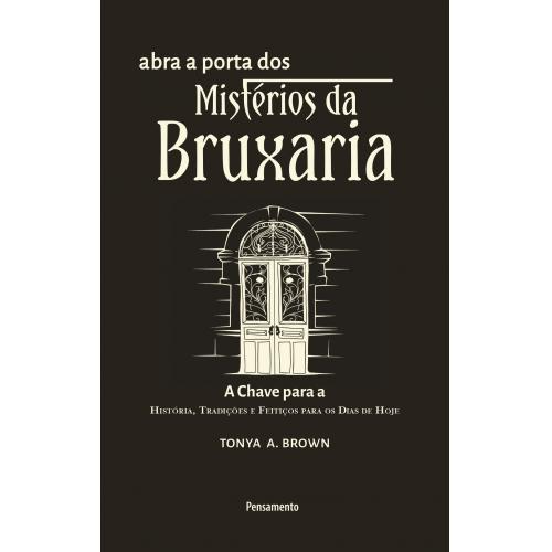 ABRA A PORTA DOS MISTERIOS DA BRUXARIA