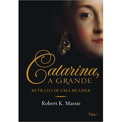 CATARINA A GRANDE - RETRATO DE UMA MULHER