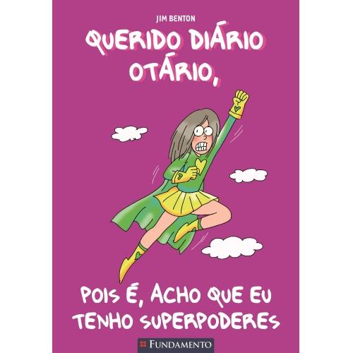 QUERIDO DIARIO OTARIO 11 - POIS E ACHO QUE EU TENHO SUPERPODER