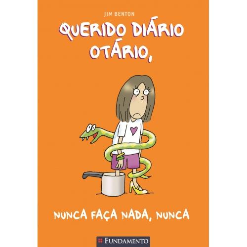 QUERIDO DIARIO OTARIO 4 - NUNCA FACA NADA NUNCA